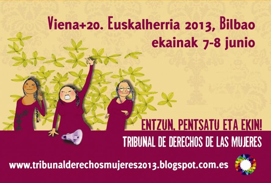 Viena +20. Euskal Herria 2013. Emakumeen Eskubideen Auzitegia/Viena +20. Euskal Herria 2013. Tribunal de Derechos de las Mujeres